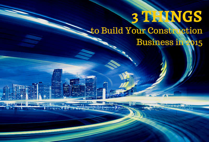 3-things-to-build-construction-business
